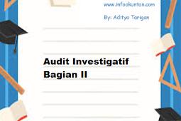 Audit Investigatif Bagian II