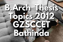 B.Arch-Thesis-Topics-GZS-School-of-Architecture,-Bathinda-Batch-2012-barch-thesis-topics-list-2012-gzssap-bathinda,B.Arch-Thesis-Topics-GZS-School-of-Architecture,-Bathinda-Batch-2012,barch-thesis-topics-list-2012-gzzccet-Bathinda,thesis-topics-for-architecture,-thesis-topic-for-architecture,-architect-thesis-topics,-thesis-topics-in-architecture,-thesis-topics-architecture,-thesis-architecture-topics,-architectural-thesis-topics,-architect-thesis,-architectural-thesis,-architecture-thesis,-thesis-in-architecture,-topics-of-thesis,-thesis-for-education-topics,-proposal-topic-ideas,-Giani-Zail-Singh-School-of-Architecture-&-Planning,-GZS-Architecture-Bathinda