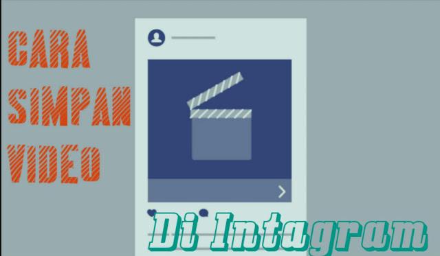 Cara Praktis Menyimpan Video Dari Instagram Ke Galeri Dengan Cepat
