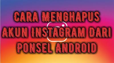 cara-menghapus-akun-instagram-dari-ponsel-android.jpg