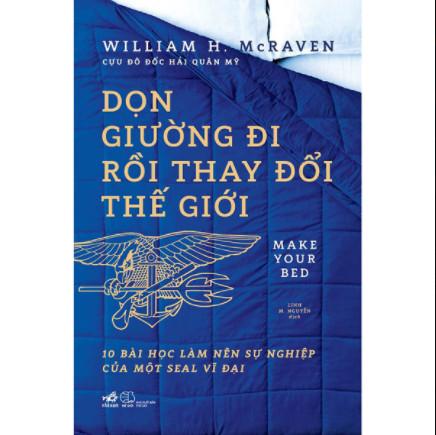 Dọn Giường Đi Rồi Thay Đổi Thế Giới - 10 Bài Học làm Nên Sự Nghiệp Của Một SEAL Vĩ Đại ebook PDF EPUB AWZ3 PRC MOBI