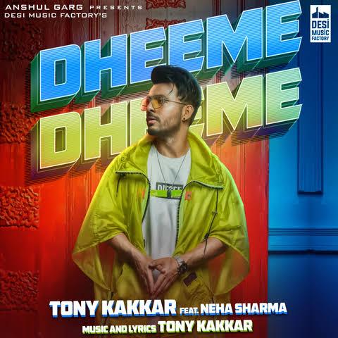 Dheeme Dheeme Dance Song Lyrics, Sung By Tony Kakkar.