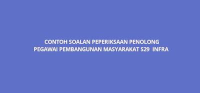 Contoh Soalan Peperiksaan Penolong Pegawai Pembangunan Masyarakat INFRA 2020 (PSEE)