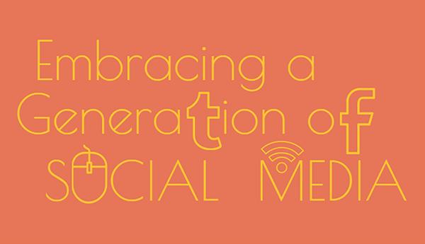 Embracing a generation of social media