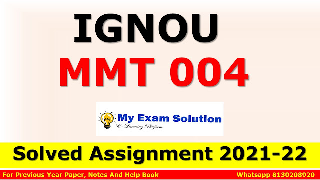 MMT 004 Solved Assignment 2021-22
