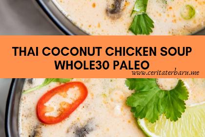 Thai Coconut Chicken soup Whole30 Paleo