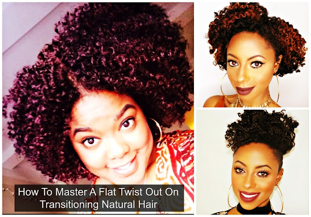 How To Master A Flat Twist Out On Transitioning Natural Hair