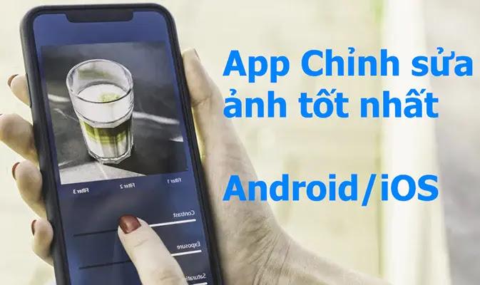 ứng dụng chỉnh sửa ảnh tốt nhất android ios