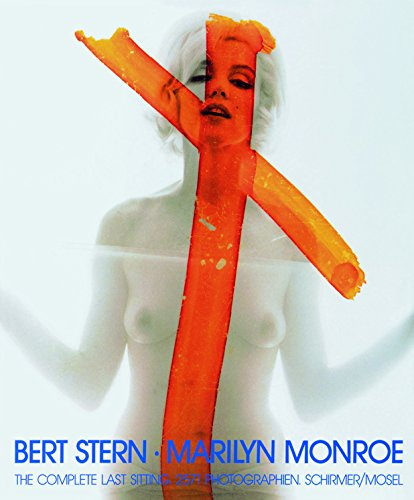 Bert Stern  Marilyn Monroe  The Complete Last Sitting by Bert Stern