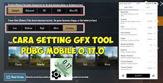 Cara Setting GFX Tool PUBG Mobile 0.17.0 Smooth Extreme 60 FPS
