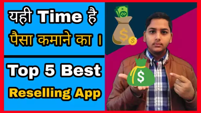 What is reselling? Top 5 best reselling app to earn money