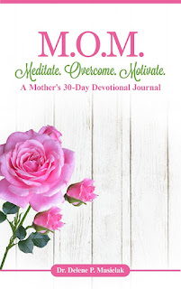 Mother's devotional, devotional, prayer, medicine, children, women, religious devotional, 30 day devotional, the dr mom show, dr delene p musielak, meditate overcome motivate, meditate moms, physician author