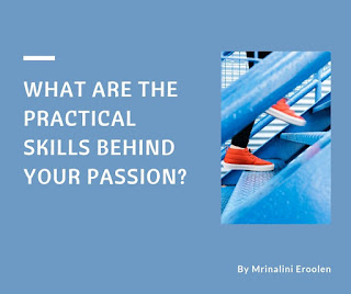 Practical Skills Behind Your Passion
