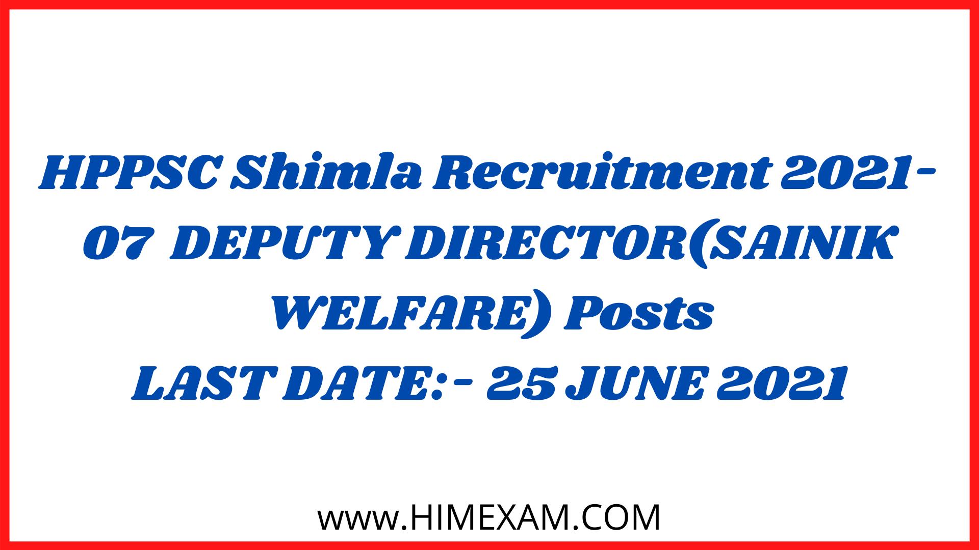 HPPSC Shimla Recruitment 2021-07  DEPUTY DIRECTOR(SAINIK WELFARE) Posts