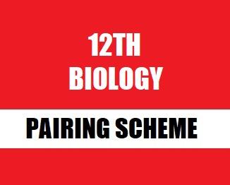 12th (F.Sc Part-2) Biology Pairing Scheme 2019