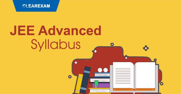 IIT JEE Advanced Exam Syllabus
