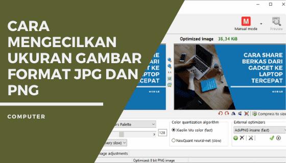 Cara Mengecilkan Ukuran Gambar JPG dan PNG