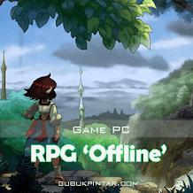 Deretan Game RPG Offline PC Terbaik