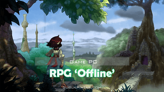 Deretan Game RPG Offline PC Terbaik