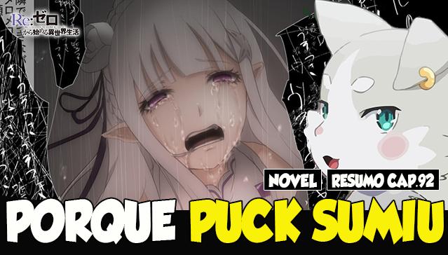 Resumo: Arco 4 – Capitulo 92 – PORQUE PUCK SUMIU - Web-Novel Re:Zero - Eps.19
