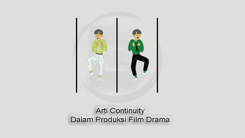 Arti Continuity Dalam Produksi Film Drama