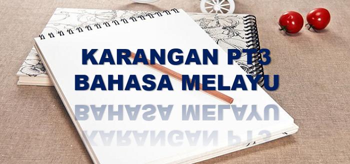 Contoh tajuk karangan PT3 untuk panduan menulis karangan