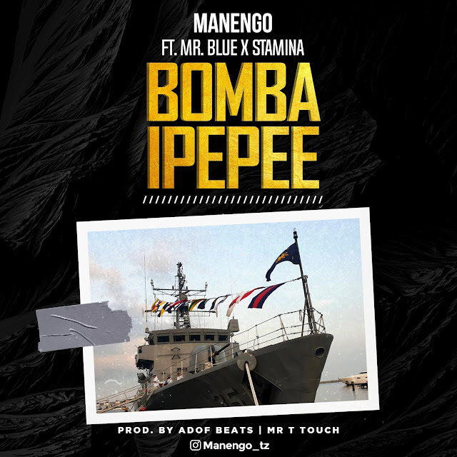 Manengo Ft. Stamina X Mr Blue - Bomba Ipepee (Audio) MP3 Download