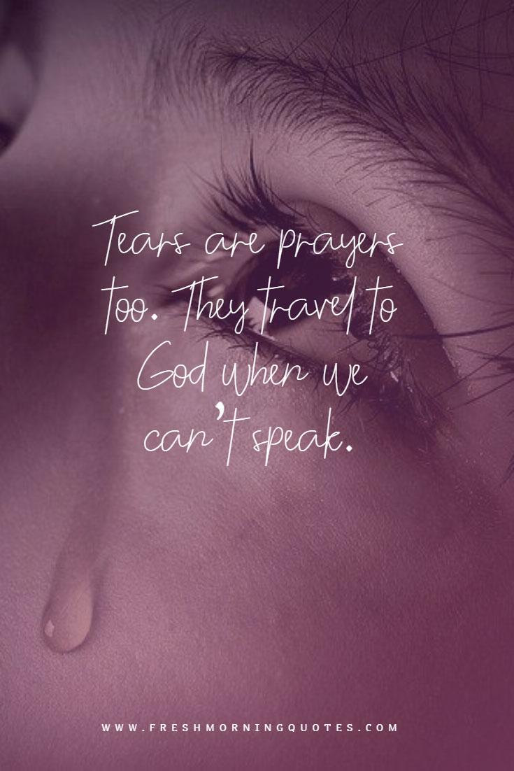 tears are prayers love failure status