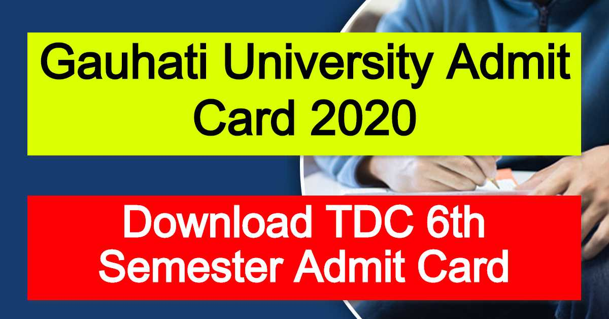 Gauhati University Admit Card 2020 : Download TDC 6th Semester Admit Card