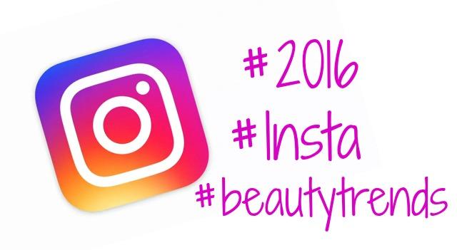 Instagram, 2016 beauty trends