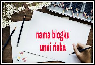 Asal nama blog unni riska