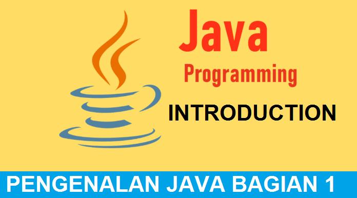 Pertemuan Pertama : Pengenalan Java Bag I