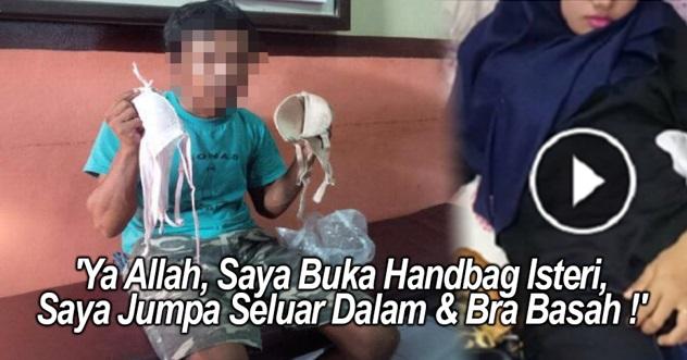 Rahsia BESAR Isteri TERBONGKAR Lepas Suami Jumpa Seluar Dalam & Bra BASAH Dalam Handbag !