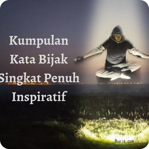 Kata Bijak Singkat Penuh Inspiratif