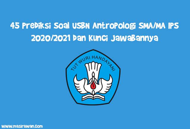 45 Prediksi Soal USBN Antropologi SMA/MA IPS 2020/2021 dan Kunci Jawabannya
