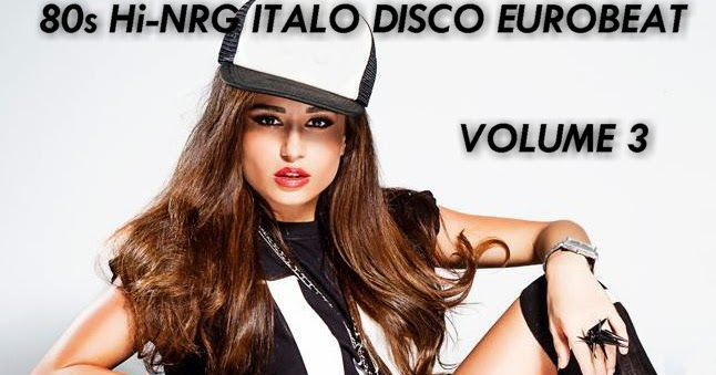 RETRO DISCO HI-NRG: 80s Hi-NRG ITALO DISCO EUROBEAT NON-STOP MIX