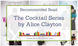 Recommended Read: The Cocktail Series by Alice Clayton | About That Story