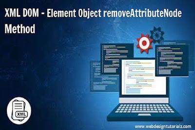 XML DOM - Element Object removeAttributeNode Method