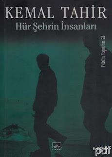 Kemal Tahir - Hür Şehrin İnsanları