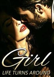 Girl, Life Turns Around Novel Full Episode
