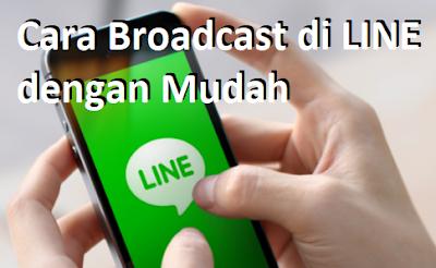 Cara Broadcast di LINE dengan Mudah