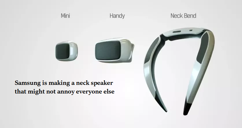 Samsung is making a neck speaker that might not annoy everyone else