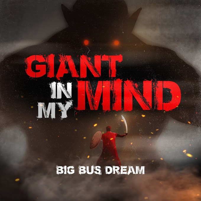 """Big Bus Dream releases """"Giant In My Mind"""" Discover it Now!"""