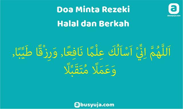 https://www.abusyuja.com/2020/02/doa-minta-rezeki-halal-dan-berkah.html