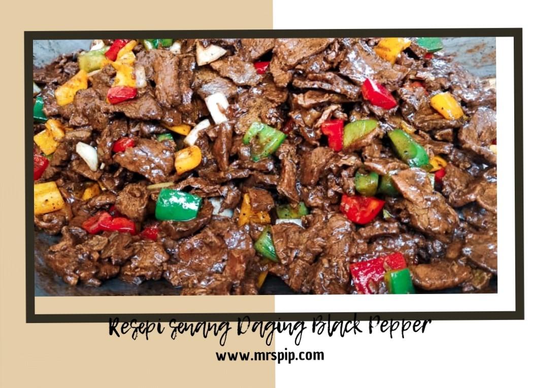 Daging masak black pepper sedap dan mudah main campak-campak