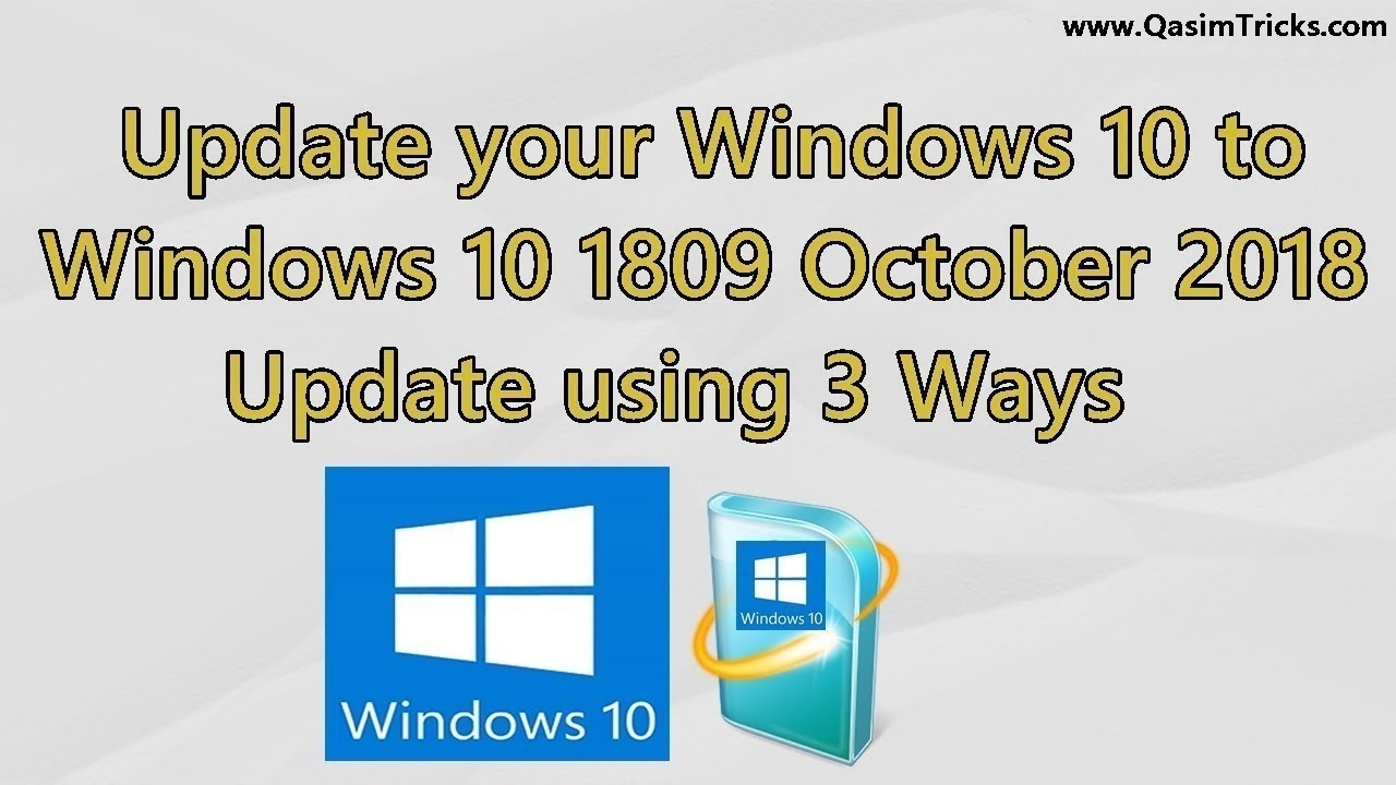 3 ways to update to Windows 10 version 1809 October 2018 update