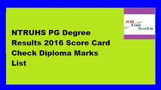 NTRUHS PG Degree Results 2016 Score card Check Diploma Marks List