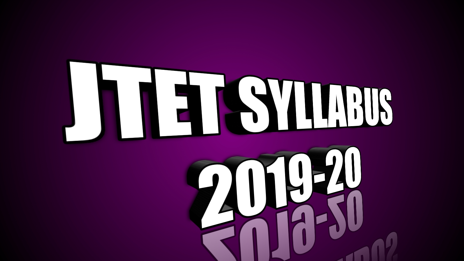 JTET Syllabus 2019-20, Section and Subject Wise Syllabus