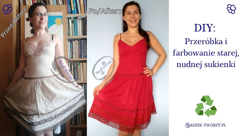 DIY: Sukienka z przeróbki i farbowania starej kiecki