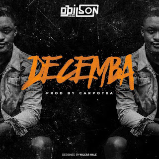Dj Dilson - Decemba (2018) [Download]